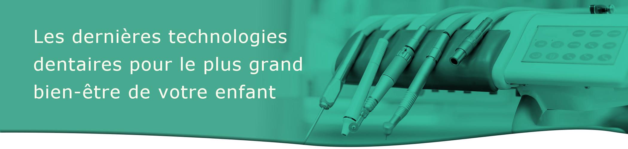 Technologies dentaires chez votre dentiste pédiatrique